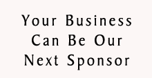 Your Business Can Be Our Next Sponsor